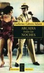 Arcadia todas las noches - Guillermo Cabrera Infante