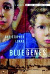 Blue Genes: A Memoir of Loss and Survival - Christopher Lukas