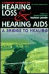 The Consumer Handbook on Hearing Loss and Hearing AIDS: A Bridge to Healing - Richard Carmen