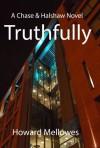 Truthfully: Chase & Halshaw #2 - Howard Mellowes