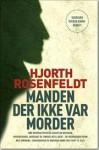 Manden der ikke var morder - Michael Hjorth, Hans Rosenfeldt