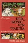 Der König von Narnia - C.S. Lewis, Rolf Rettich, Lisa Tetzner