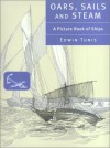 Oars, Sails, and Steam: A Picture Book of Ships - Edwin Tunis