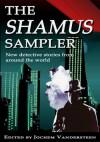 The Shamus Sampler - Sean Dexter, Reed Farrel Coleman, Keith Dixon, J.L. Abramo, Bill Crider, Jochem Vandersteen