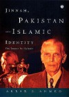 Jinnah, Pakistan and Islamic Identity: The Search for Saladin - Akbar Ahmed