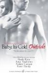 Baby, It's Cold Outside (Entangled Indulgence) - Kate Hardy, Heidi Rice, Aimee Carson, Amy Andrews