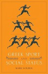 Greek Sport and Social Status - Mark Golden