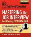 Mastering the Job Interview: And Winning the Money Game - Kate Wendleton