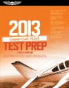 Commercial Pilot Test Prep 2013: Study & Prepare for the Commercial Airplane, Helicopter, Gyroplane, Glider, Balloon, Airship and Military Competency FAA Knowledge Exams - ASA Test Prep Board