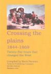 CROSSING THE PLAINS 1844-1869 - Mark Parsons, Parsons Publishing Company
