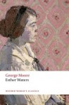 Esther Waters (Oxford World's Classics) - George Moore, Stephen Regan