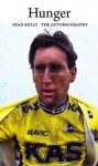Hunger: Sean Kelly: The Autobiography - Sean Kelly