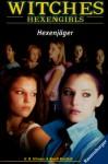 Hexenjäger (Witches: Hexengirls, #8) - H.B. Gilmour, Randi Reisfeld, Karlheinz Dürr