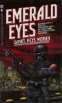 Emerald Eyes - Daniel Keys Moran