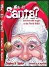 Who is Santa? And how did he get to the North Pole? - Stephen W. Bigalow, Melissa Hammack, Sany Bigalow, Bill Megenhardt