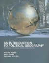 An Introduction to Political Geography: Space, Place and Politics - Martin Jones, Rhys Jones, Michael Woods