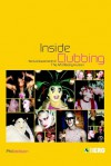 Inside Clubbing: Sensual Experiments in the Art of Being Human - Phil Jackson