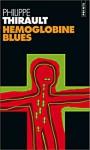Hémoglobine blues - Philippe Thirault