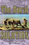 "The Rural Solution: Modern Catholic Voices on Going ""Back to the Land"" - Richard Williamson, Peter Chojnowski, Christopher McCann, Walter John Marx, Willis D. Nutting, David Palin"