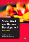 Social Work and Human Development - Karin Crawford, Janet Walker, Jonathan Parker, Greta Bradley