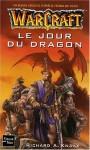 Le Jour du Dragon - Richard A. Knaak, Paul Benita