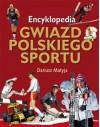 Encyklopedia gwiazd polskiego sportu - Dariusz Matyja