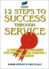12 Steps To Success Through Service - Barrie Hopson