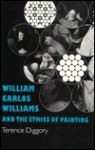 William Carlos Williams and the Ethics of Painting - Terence Diggory