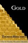 Gold (River Sunday Romance Mysteries) - Thomas Hollyday