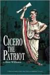 Cicero the Patriot - Rose Williams