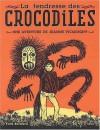 La Tendresse Des Crocodiles - Fred Bernard