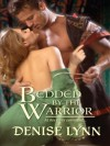 Bedded by the Warrior (Harlequin Historical) - Denise Lynn