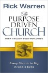 The Purpose Driven(r) Church: Growth Without Compromising Your Message and Mission - Rick Warren