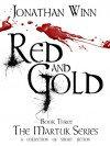 Red and Gold (The Martuk Series, #3) - Jonathan Winn
