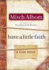 Have a Little Faith: A True Story (Audio) - Mitch Albom