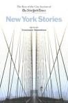 New York Stories: The Best of the City Section of the New York Times - Constance Rosenblum