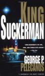 King Suckerman - George Pelecanos