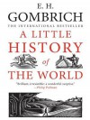 A Little History of the World - Ernst Hans Josef Gombrich, Caroline Mustill