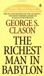 The Richest Man in Babylon - George S. Clason, Clason, George S. Clason, George S.