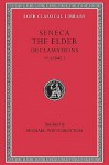 Seneca the Elder: Declamations, Volume I, Controversiae, Books 1-6. (Loeb Classical Library No. 463 - Marcus Annaeus Seneca, Luci Anneu Sèneca, Michael Winterbottom