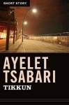Tikkun: Short Story - Ayelet Tsabari