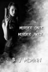 Murder Once Murder Twice - B.J. McMinn