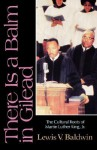 There Is a Balm in Gilead - Lewis V. Baldwin