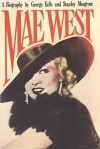 Mae West: The Lies, the Legends, the Truths - George Eells