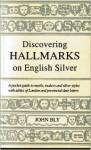 Discovering Hallmarks on English Silver - John Bly, Michael Scott-Scott