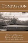 Compassion: A Reflection on the Christian Life - Henri J.M. Nouwen, Donald P. Mcneill, Douglas A. Morrison