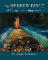 The Hebrew Bible: A Comparative Approach - Christopher Stanley