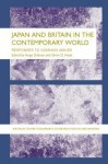 JAPAN AND BRITAIN IN THE CONTEMPORARY WORLD (Sheffield Centre for Japanese Studies/Routledge Series) - Hugo Dobson, Glenn D. Hook