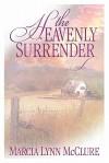 The Heavenly Surrender - Marcia Lynn McClure