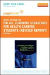 Learning Strategies for Health Careers Students (Revised Reprint) - Pageburst E-Book on Vitalsource (Retail Access Card) - Susan Marcus Palau, Marilyn Meltzer